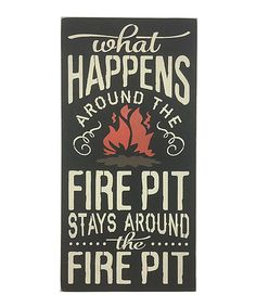 Love this 'What Happens Around the Fire Pit' Wall Art by Sara's Signs on #zulily! #zulilyfinds