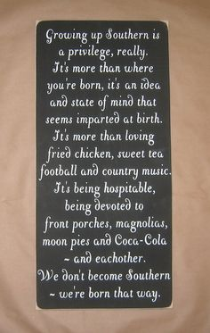 Growing up Southern is a privilege really by CottageSignShoppe - Love this!