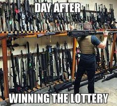 Day after winning the lottery. Guns And More Guns Military Memes, Military Guns, Weapons Guns, Guns And Ammo, Gun Humor, John Rambo, Funny Memes, Jokes, Hilarious