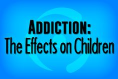 """""""Children who are affected by addiction grow up with a greater risk for emotional and substance abuse issues in the future."""" Continue reading."""