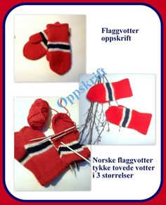 Strikkeoppskrift på norske flaggvotter :tykke tova votter med flaggfarger . De kan selvfølgelig også strikkes i kun en farge :) ... Knit Mittens, Diy And Crafts, Gloves, Barn, Knitting, Norway, Hands, Fashion, Pinterest Account
