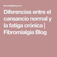 Diferencias entre el cansancio normal y la fatiga crónica | Fibromialgia Blog