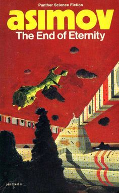 "The End of Eternity (Book Cover), Book cover for ""The End of Eternity"", published by Panther Science Fiction. ""The End of Eternity"" is a 1955 science fiction novel by Isaac Asimov."