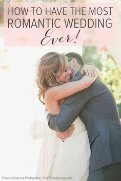 How To Have The Most Romantic Wedding Ever! Top tips to bring even more romance into your day.