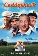 Caddyshack is hilarious no matter how many times I watch it.