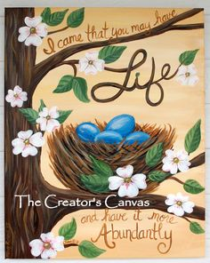 Abundant Life Acrylic Painting Birds Nest Spring Easter Dogwood Tree Egg painting with Bible Verse Scripture