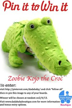 Dada Baby Boutique Pin it to Win it! Re-pin this image to be entered to win a Zoobie Kojo the Croc!  Winner will be randomly chosen on 2/4/13.  Additional entries allowed, visit http://www.dadababyboutique.com/catalog/offers.html for details.