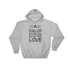 Fueled By Sarcasm And My Cat's Love - Hooded Sweatshirt - Cozzoo