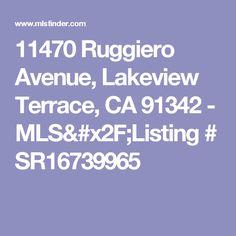 11470 Ruggiero Avenue, Lakeview Terrace, CA 91342 - MLS/Listing # SR16739965