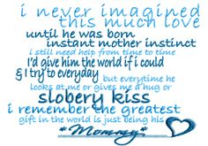 the greatest gift in the world is just being his mommy