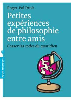 http://www.marabout.com/livre-petites-expariences-de-philosophie-entre-amis-roger-pol-droit-489047.html