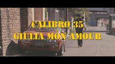 Calibro 35 - Giulia Mon Amour [Official Video]