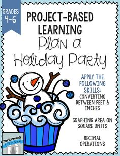 Project-based learning grades 4, 5, 6. Plan a holiday party. Could be a great homeschool Christmas project too.