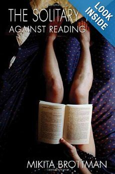 The Solitary Vice: Against Reading (Counterpoint): Mikita Brottman: Amazon.com: Books