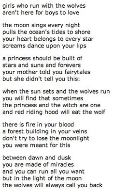 when the sun set and the wolves run, you will find that sometimes the princess and the witch are one. and the red riding hood will eat the wolf.   #poetry https://www.fictionpress.com/s/3162020/1/girls-who-run-with-the-wolves