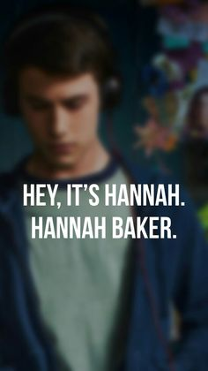 13 Reasons Why Wallpaper 13RW Hey. It's Hannah. Hannah Baker.