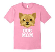 Dog Mom Yorkshire Terrier - Mothers Day T-Shirt