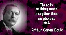 Quote by Arthur Conan Doyle Arthur Conan Doyle, July 7, Writer, British, Facts, Quotes, Movie Posters, Movies, Quotations