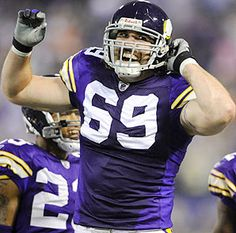 Jared Allen - I simply want to adopt him. This guy hasnt even heard of the word QUIT. The Vikes went 3-13 this year, but he was still setting records.