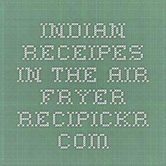 Indian Receipes in the Air Fryer recipickr.com