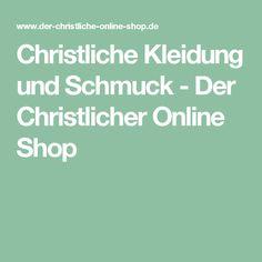 Christliche  Kleidung und Schmuck - Der Christlicher Online Shop