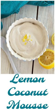 Lemon Coconut Mousse. Creamy and velvety smooth. Only 4 simple ingredients and zero refined sugar.