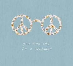 People say i'm a dreamer. John Lennon- The Beatles Happy Hippie, Hippie Love, Hippie Art, Hippie Chick, Hippie Things, Hippie Peace, Citations Hippie, Pretty Words, Beautiful Words