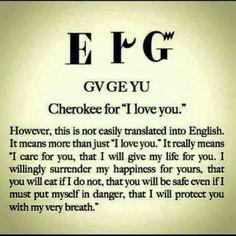 "Cherokee for ""I Love You"" Cherokee Indian Tattoos, Native American Tattoos, Native American Cherokee, Native American Symbols, Native American History, American Indians, Cherokee Indian Quotes, Cherokee Indian Women, Indian Sayings"
