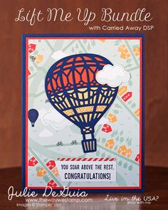 www.thewaywestamp.com Lift Me Up by Stampin' Up! with Carried Away DSP #stampingup #diycards #liftmeup #thewaywestamp #juliedeguia