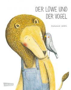 Der Löwe und der Vogel - Marianne Dubuc - Hardcover   CARLSEN Verlag
