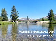 Trilhas e Cantos: Yosemite National Park: o que fazer em 2 dias