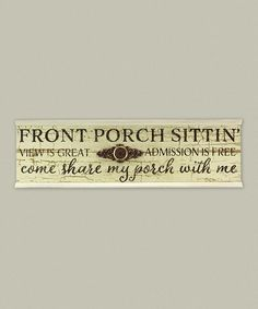 Another great find on #zulily! 'Front Porch Sittin''' Wood Wall Sign #zulilyfinds