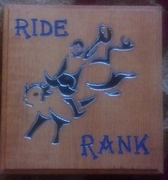Wood Carved Sign - Ride Rank - Blue - 1'x1' Light Walnut Finish $20(On Sale Now 50% Off = $10) plus shipping.