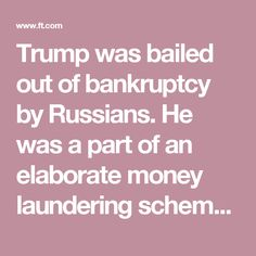Trump was bailed out of bankruptcy by Russians. He was a part of an elaborate money laundering scheme. He is a crook. And essentially a foreign operative who is now president. Nasty People, Stupid People, We The People, Fear Of Women, Bail Out, Money Laundering, Political Party, Reality Check