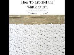The crocheted wattle stitch is quite simple and itcreates a beautiful texture that I especially like for baby blankets. It would also work wonderfullyon anything from scarves to dishcloths. I used this stitch pattern for my Lion Brand Yarn Heroes charity baby blanket project and it gave the blanket a lovely,