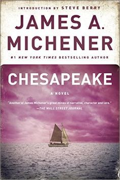 Chesapeake: A Novel - Kindle edition by James A. Michener, Steve Berry. Literature & Fiction Kindle eBooks @ Amazon.com. Must confess, I didn't finish this but I loved the first chapter telling about the Susquehanna River, how it flows and it's source Otsego Lake in Cooperstown NY.  Michener was great for blending fact and fiction.