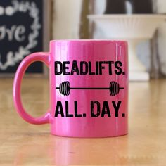 Deadlifts All Day (Barbell) 11 oz Coffee Mug
