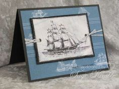 Here's one of the cards I made with The Open Sea stamp set from Stampin' Up!'s Summer Mini Catalog (now retired).  It was one of the best sets for 'masculine' cards.  The good news is that it is still available in the digital version.  In fact this is a hybrid card.  The ship was done in My Digital Studio, the rest was made in my studio.   www.stampingmadly.com