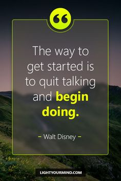 The way to get started is to quit talking and begin doing. - Walt Disney | Motivational quotes for success | Goal quotes | Passion quotes | Motivational Quotes | Procrastination quotes | motivational quotes for life |procrastination quotes no excuses #success #quotes #inspirational #inspired #quotesoftheday #instaquote #qotd #words #quotestoliveby #wisdom #quotestagram #lifequotes #inspirationalquotes