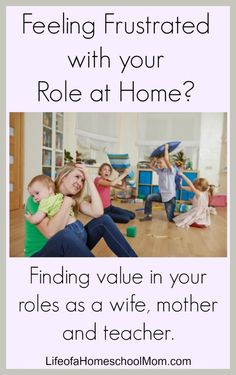 Are you feeling frustrated with your role as a homemaker and mother? Let's help change that perspective!