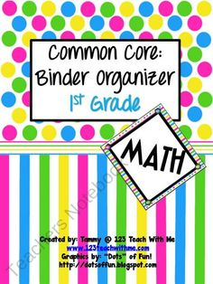Common Core Binder Organizer: 1st Grade Math product from 123TeachWithMe on TeachersNotebook.com