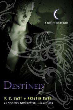 Destined  A House of Night Novel  P.C. Cast + Kristin Cast