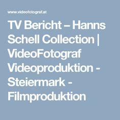 TV Bericht – Hanns Schell Collection | VideoFotograf Videoproduktion - Steiermark - Filmproduktion Videos, Museum, Movie, Video Production, Mountain Climbers, Entrepreneur, Graz, Things To Do, Video Clip