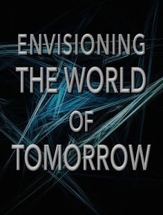 CONTRARY BRIN: Envisioning the World of Tomorrow: a catalog of future-looking web sites World Of Tomorrow, Science Fiction, Catalog, Highlights, Technology, Website, Future, Books, Sci Fi