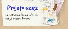 Os melhores filmes infantis que já assisti foram,  projeto 52x5, desafio 52 semanas