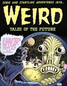 """Weird Tales: Planetoid Z-39  Weird Tales of the Future. """"Attention, passengers! Our spaceship has made an emergency landing on Planetoid Z-39."""" 1952. Basil Wolverton (1909-1978)"""