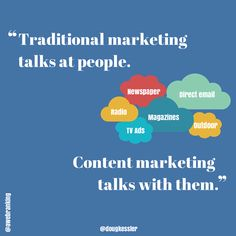 #quote - #Traditional marketing talks at people. #Content marketing talks with them.