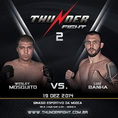 Luiz Cane vs. Wesley Mosquito in the Main Event of the Thunder Fight 2 The main event of Thunder Fight 2 was finally announced and the wait was worth it. The event will bring a major heavyweight in the country, Luiz Cane, which has passed the world's biggest event, the UFC will make the fight of the night facing Wesley Mosquito, athlete PRVT, Paraná.  At 33 years of age, which does not lack for São Paulo Luiz Cane is experience. After starting his career with incredible eight wins in a row…