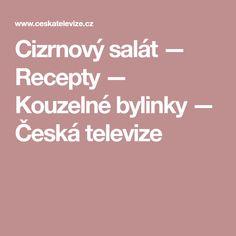 Cizrnový salát — Recepty — Kouzelné bylinky — Česká televize Health Fitness, Med, Masky, Fitness, Health And Fitness