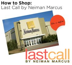 How to Shop for Designer Deals at Last Call by Neiman Marcus